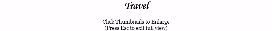 Travel Click Thumbnails to Enlarge (Press Esc to exit full view)